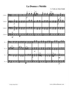 La donna è mobile (Over the Summer Sea): For four cellos (cello quartet) by Giuseppe Verdi