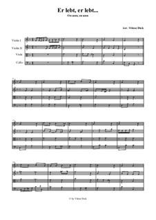 He Lives, He Lives: For string quartett by folklore
