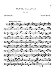 Zlatý kolovrat (The Golden Spinning Wheel), B.197 Op.109: Cellos part by Antonín Dvořák