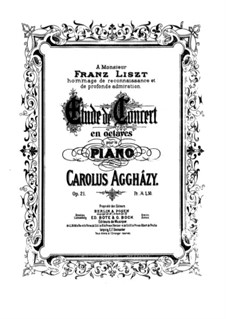 Concert Etude, Op.21: For piano by Károly Aggházy
