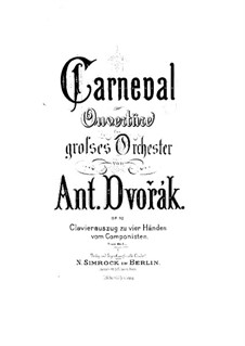 Carnival, B.169 Op.92: Arrangement for piano four hands by Antonín Dvořák