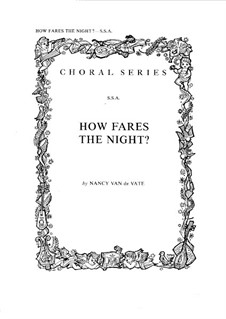 How Fares the Night?: For choir and piano by Nancy Van de Vate