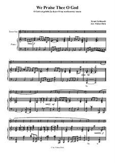 We Praise Thee o God: For tenor saxophone and piano by Ernst Heinrich Gebhardt
