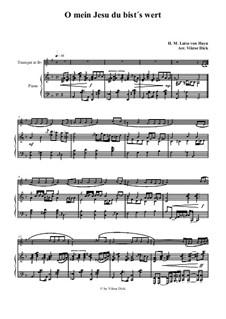 O mein Jesu du bist's wert: For trumpet in B and piano by Henriette Maria Luise von Hayn