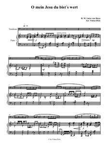 O mein Jesu du bist's wert: For trombone and piano by Henriette Maria Luise von Hayn