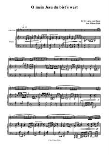 O mein Jesu du bist's wert: For alto saxophone and piano by Henriette Maria Luise von Hayn