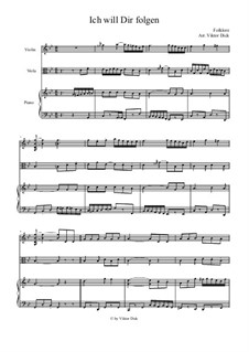 I Will Follow You: For violin, viola and piano by folklore