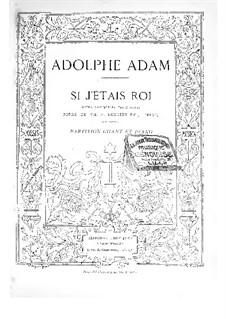 Si j'étais roi (If I Were King): Piano-vocal score by Adolphe Adam