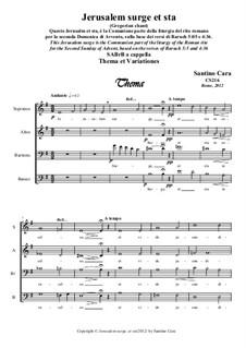 Jerusalm surge, et sta. Thema et variationes. SABrB a cappella, CS216: Jerusalm surge, et sta. Thema et variationes. SABrB a cappella by Santino Cara