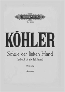 School of the Left Hand. Three Folk Songs and Exercise in Arpeggio, Op.302: For piano by Louis Köhler