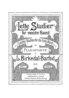 Easy Studies for the Left Hand, Op.15: For piano by Ludvig Birkedal-Barfod