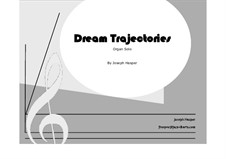 Dream Trajectories: For organ by Joseph Hasper