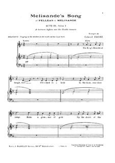 Pelléas et Mélisande, Op.80: Melisande's Song, for voice and piano by Gabriel Fauré