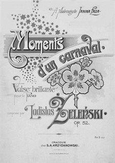 Moments d'un Carnaval. Valse Brillante, Op.52: Moments d'un Carnaval. Valse Brillante by Władysław Żeleński