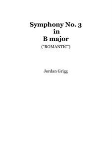 Symphony No.3 in B major (Romantic): Symphony No.3 in B major (Romantic) by Jordan Grigg