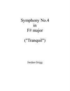 Symphony No.4 in F sharp major (Tranquil): Symphony No.4 in F sharp major (Tranquil) by Jordan Grigg