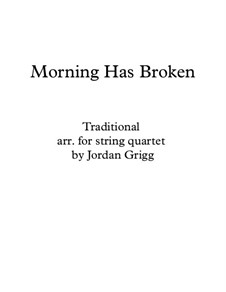 Morning has Broken: For string quartet by Unknown (works before 1850)