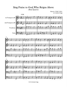 Sing Praise to God, Who Reigns Above: For brass quartet by Unknown (works before 1850)