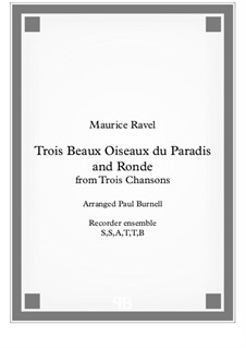Three Songs, M.69: For recorder ensemble SSATTB and TTBGbGbCB - score and parts by Maurice Ravel