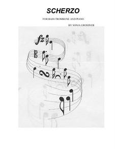 Scherzo for bass trombone and piano: Scherzo for bass trombone and piano by Sonja Grossner