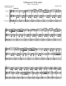 Libiamo ne'lieti calici (Brindisi): For string trio by Giuseppe Verdi