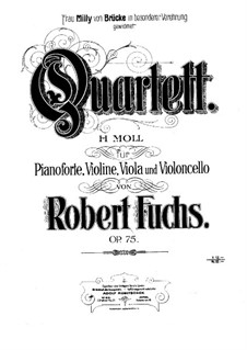Piano Quartet No.2 in B Minor, Op.75: Full score by Robert Fuchs