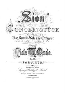 Zion, Op.49: For voices and orchestra by Niels Wilhelm Gade