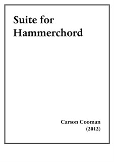 Suite for Hammerchord, Op.976: Suite for Hammerchord by Carson Cooman