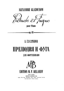 Prelude and Fugue for Piano, Op.62: Prelude and Fugue for Piano by Alexander Glazunov