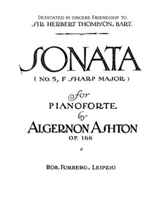 Sonata No.5 in F Sharp Major for Piano, Op.168: For a single performer by Algernon Ashton