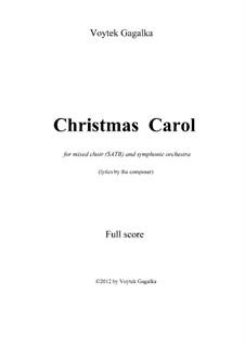 Christmas Carol: For choir and symphonic orchestra by Voytek Gagalka