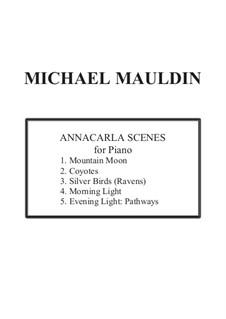 Annacarla Scenes for Piano: Annacarla Scenes for Piano by Michael Mauldin