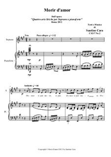 21 Opera Arias and Sacred Arias for Soprano: Morir d'amor. Soprano and piano, CS217 No.2 by Santino Cara