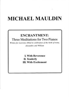 Enchantment: Three Meditations for Two Piano: Enchantment: Three Meditations for Two Piano by Michael Mauldin