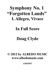 Symphony No.1 'Forgotten Lands': Movement I. Allegro, Vivace, AMSM57 by Doug Clyde