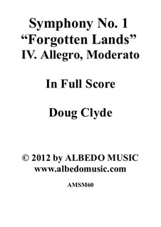 Symphony No.1 'Forgotten Lands': Movement IV. Allegro, Moderato, AMSM60 by Doug Clyde
