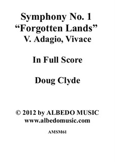 Symphony No.1 'Forgotten Lands': Movement V. Adagio, Vivace, AMSM61 by Doug Clyde
