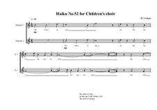 Haiku No.52 for children's choir, MVWV 473: Haiku No.52 for children's choir by Maurice Verheul