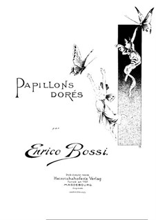 Papillons dorés: For piano by Marco Enrico Bossi