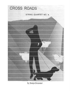 Cross Roads, string quartet No.4: Cross Roads, string quartet No.4 by Sonja Grossner