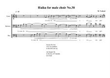Haiku No.38 for male choir, MVWV 459: Haiku No.38 for male choir by Maurice Verheul