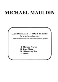 Canyon Light: Four Scenes for Woodwind Quintet: Canyon Light: Four Scenes for Woodwind Quintet by Michael Mauldin