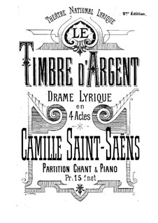 Le timbre d'argent (The Silver Bell): No.1-8 by Camille Saint-Saëns