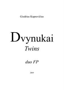 Twins for 2 Pianos, gk 257: Twins for 2 Pianos by Giedrius Kuprevičius