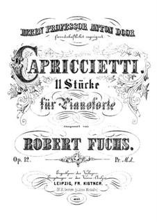 Eleven Capriccio, Op.12: For piano by Robert Fuchs