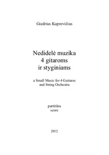 Little Music for 4 Guitares and String Orchestra, gk 286: Little Music for 4 Guitares and String Orchestra by Giedrius Kuprevičius