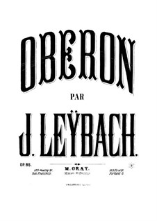 Fantasia on Themes from 'Oberon' by Weber, Op.86: For piano by Joseph Leybach