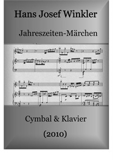 A season fairy tale for dulcimer and piano: A season fairy tale for dulcimer and piano by Hans Josef Winkler