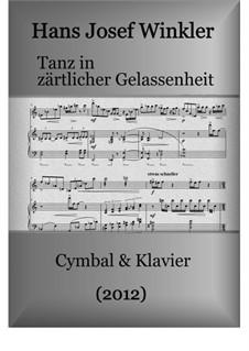 Dance with tender calmness for dulcimer and piano: Dance with tender calmness for dulcimer and piano by Hans Josef Winkler