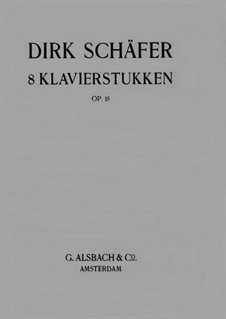 8 Piano Pieces, Op.15: 8 Piano Pieces by Dirk Schäfer